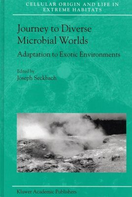 Journey to Diverse Microbial Worlds: Adaptation to Exotic Environments