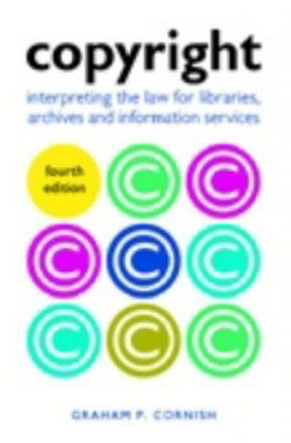 Copyright Interpreting the Law for Libraries Archives and Information Services