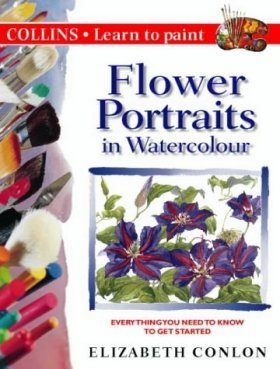 Collins Learn to Paint Flower Portraits in Watercolour