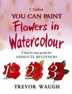 Collins You Can Paint Flowers in Watercolour