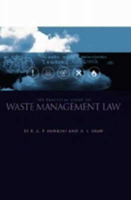 The Practical Guide to Waste Management Law