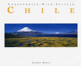 Wild Chile / Unberürhtes Chile / Salvaje Chile