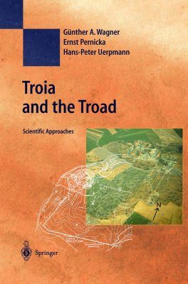 Troia and the Troad: Scientific Approaches