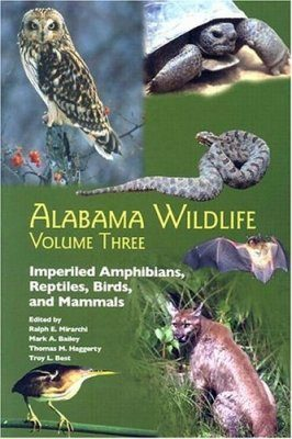 Alabama Wildlife, Volume 3: Imperiled Amphibians, Reptiles, Birds, and Mammals