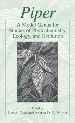 Piper: A Model Genus for Studies of Phytochemistry, Ecology and Evolution