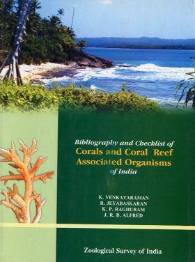 Bibliography and Checklist of Corals and Coral Reef Associated Organisms of India