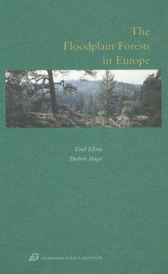 The Floodplain Forests in Europe