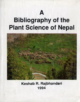 A Bibliography of the Plant Science of Nepal