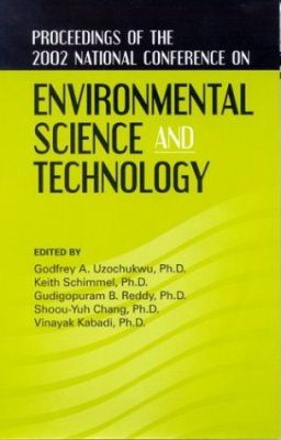 Proceedings of The 2002 National Conference on Environmental Science and Technology