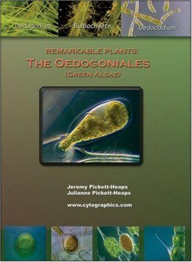 Remarkable Plants: The Oedogoniales (Green Algae) CD-ROM