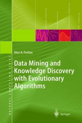 Data Mining and Knowledge Discovery with Evolutionary Algorithms
