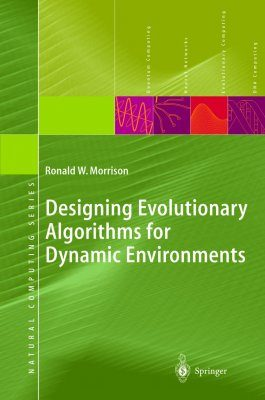 Designing Evolutionary Algorithms for Dynamic Environments