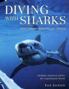Diving with Sharks and Other Adventure Dives