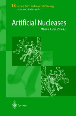 Nucleic Acids and Molecular Biology, Volume 13: Artificial Nucleases