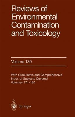 Reviews of Environmental Contamination and Toxicology. Volume 180