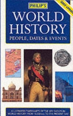 Philip's World History - People, Dates and Events