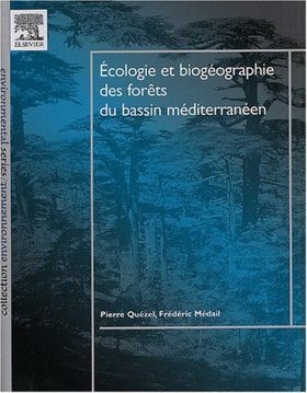 Ecologie et Biogéographie des Forets du Bassin Méditerranéen [Ecology and Biogeography of the Forests of the Mediterranean Basin]