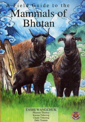 A Field Guide to the Mammals of Bhutan