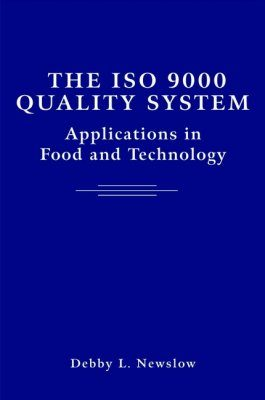 The ISO 9000 Quality System: Applications in Food and Technology