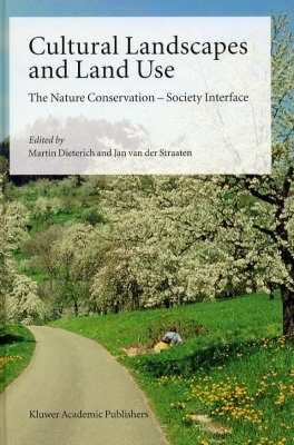 Cultural Landscapes and Land Use: The Nature Conservation-Society Interface