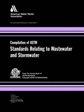 Compilation of ASTM Standards Relating to Wastewater and Stormwater