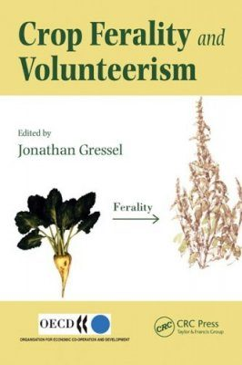 Crop Ferality and Volunteerism: A Threat to Food Security in the Transgenic Era?
