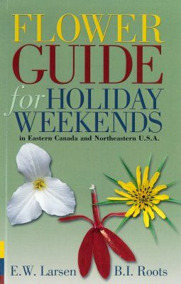 Flower Guide for Holiday Weekends in Eastern Canada and Northeastern USA