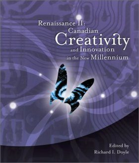 Renaissance II: Canadian Creativity and Innovation in the New Millennium