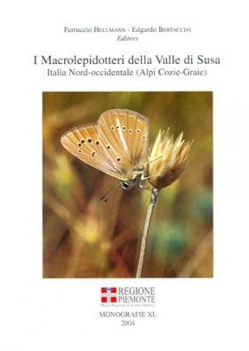 I Macrolepidotteri della Valle si Susa: Italia Nord-Occidentale (Alpi Cozie-Graie) [The Macrolepidoptera of the Susa Valley: Italian Northwestern (Cottian-Graian Alps)]