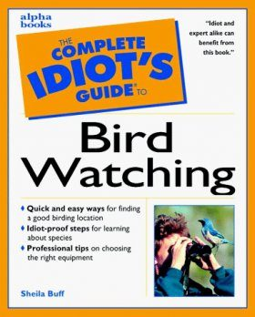 The Complete Idiot's Guide to Bird Watching