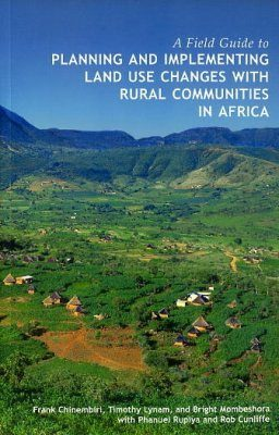 Field Guide to Planning and Implementing Land Use Changes with Rural Communities in Africa