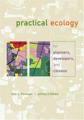 Practical Ecology for Planners, Developers and Citizens