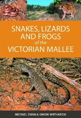 Snakes, Lizards and Frogs of the Victorian Mallee