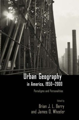 Urban Geography in America, 1950-2000