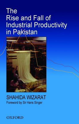 The Rise and Fall of Industrial Productivity in Pakistan
