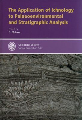The Application of Ichnology to Palaeoenvironmental and Stratigraphic Analysis