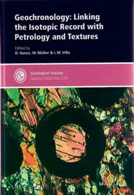 Geochronology: Linking the Isotopic Record with Petrology and Textures