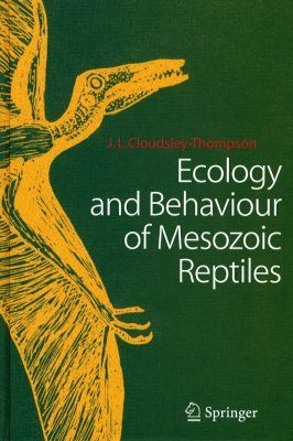 Ecology and Behaviour of Mesozoic Reptiles