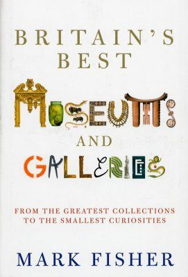 Britain's Best Museums and Galleries