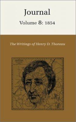 The Writings of Henry David Thoreau: Journal, Volume 8: 1854