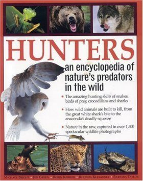 Hunters: An Encyclopedia of Nature's Predators in the Wild
