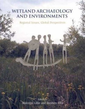 Wetland Archaeology and Environments