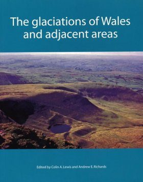 The Glaciation of Wales and Adjacent Areas