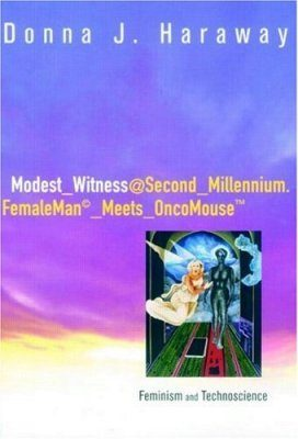 Modest-Witness, Second-Millennium: Femaleman Meets Oncomouse