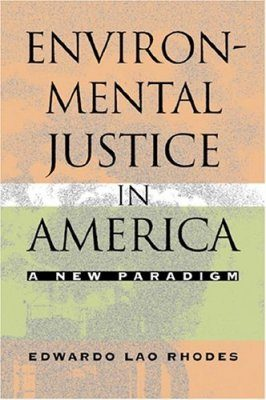 Environmental Justice in America: A New Paradigm