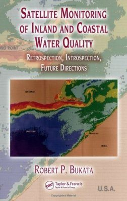 Satellite Monitoring of Inland and Coastal Water Quality: Retrospection, Introspection, Future Directions
