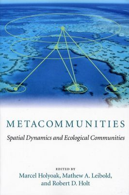 Metacommunities: Spatial Dynamics and Ecological Communities