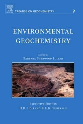 Treatise on Geochemistry, Volume 9: Environmental Geochemistry