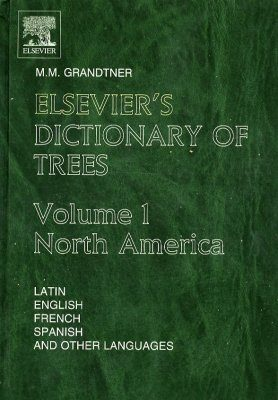 Elsevier's Dictionary of Trees, Volume 1