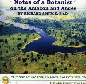 Notes of a Botanist on the Amazon and Andes - Volumes I and II